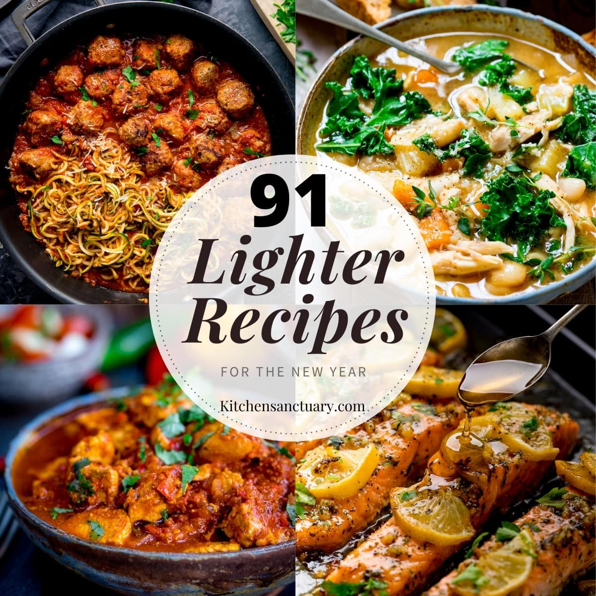 4 image collage of turkey meatballs, chicken soup, chicken curry and baked salmon. A overlay on top saying 91 lighter recipes for the new year.