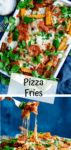 Two image collage of Pizza Fries on a white tray with text overlay