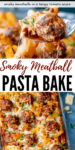Two image collage of meatball pasta bake
